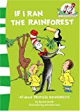 If I Ran the Rainforest (Cat in the Hat's Learning Library) (0007284829) by Worth, Bonnie