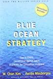 img - for Blue Ocean Strategy How to Create Uncontested Market Space and Make Competition Irrelevant by W. Chan Kim, Renee Mauborgne [Harvard Business Review Press,2005] [Hardcover] book / textbook / text book