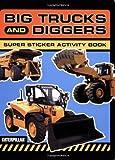 img - for Big Trucks and Diggers Super Sticker Activity Pack (Caterpillar) book / textbook / text book
