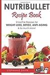 Nutribullet Recipe Book: Smoothie Rec...