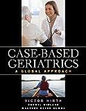 Case-based Geriatrics: A Global Approach