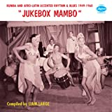 JUKEBOX MAMBO - Rumba and Afro-Latin Accented Rhythm & Blues 1949-1961[Analog 2LP]