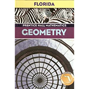 Geometry: Prentice Hall Mathematics (Florida edition) Laurie E. Bass and Art Johnson