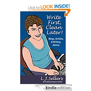 Write First, Clean Later: Blogs, Articles, & Writing Advice