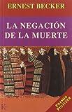 Negacion De La Muerte, La (2915485003) by Ernest Becker