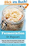 Fermentation for Beginners: Step-by-S...