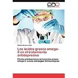 Los Cidos Grasos Omega-3 En El Tratamiento Antidepresivo: Efectos antidepresivos de los ácidos grasos omega-3:...