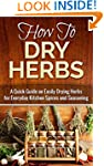How to Dry Herbs: A Quick Guide on Ea...