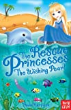 Paula Harrison The Rescue Princesses: The Wishing Pearl (Rescue Princesses 02)