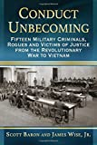 img - for Conduct Unbecoming: Fifteen Military Criminals, Rogues and Victims of Justice from the Revolutionary War to Vietnam book / textbook / text book