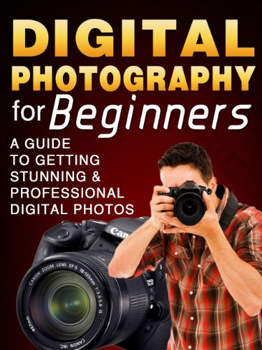Digital Photography For Beginners: A Guide to Getting Stunning & Professional Digital Photos. From Basics To Dummies & Intermediate Levels
