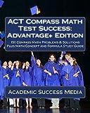 ACT Compass Math Test Success: Advantage+ Edition