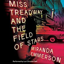 Miss Treadway and the Field of Stars: A Novel Audiobook by Miranda Emmerson Narrated by Luci Christian Bell