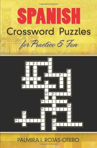 Spanish Crossword Puzzles for Practice and Fun Dover Dual Language Spanish Spanish Edition