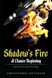 img - for A Chance Beginning: Book One of the Shadow's Fire Trilogy book / textbook / text book