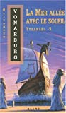 La mer allee avec le soleil (Tyranael) (French Edition) (2922145131) by Vonarburg, Elisabeth