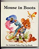 Mouse in Boots (Animal Tales Pop Up Book) (0026890976) by Moseley, Keith