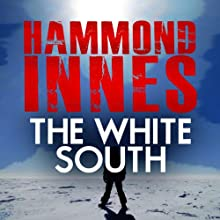 The White South (       UNABRIDGED) by Hammond Innes Narrated by Hugh Kermode