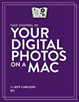 Take Control of Your Digital Photos on a Mac Front Cover