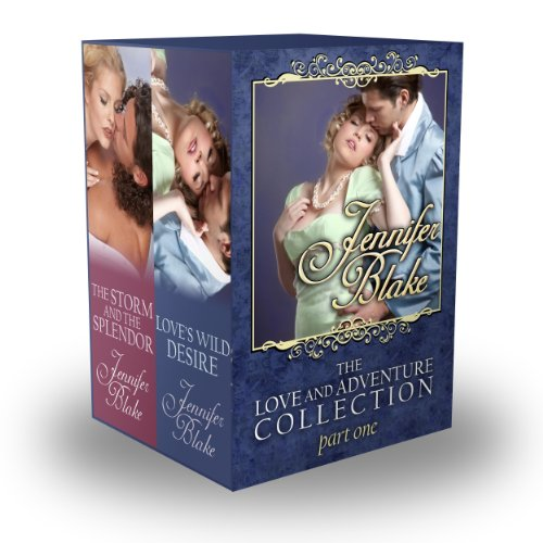 Love and Adventure Collection - Part 1 (Love and Adventure Boxed Sets 1) by Jennifer Blake