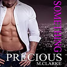 Something Precious: Something Great, Book 5; Something Amazing, Book 2 Audiobook by M. Clarke Narrated by Aundrea Mitchell, Gary Furlong
