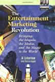 img - for The Entertainment Marketing Revolution: Bringing the Moguls, the Media, and the Magic to the World book / textbook / text book