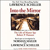 Into the Mirror: The Life of Master Spy Robert P. Hanssen | [Lawrence Schiller]
