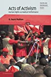 Acts of Activism: Human Rights as Radical Performance (Theatre and Performance Theory)