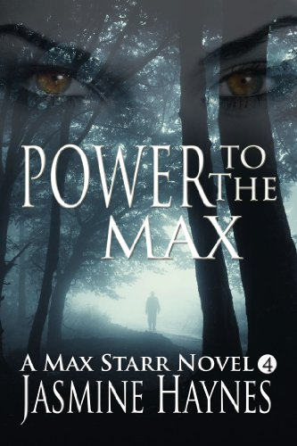 Jasmine Haynes - Power to the Max ( Max Starr Series, Book 4, a paranormal romance mystery)