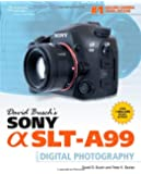 David Busch's Sony Alpha SLT-A99 Guide to Digital SLR Photography (David Busch's Digital Photography Guides)