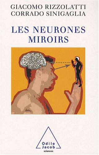 Livre les neurones miroirs for Le cerveau en miroir