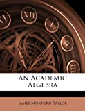 An Academic Algebra