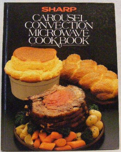 Sharp Carousel Convection Microwave Cookbook
