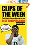 Clips of the Week: Best Bloopers from...