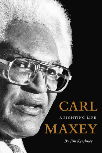 Carl Maxey: A Fighting Life (V Ethel Willis White Books)