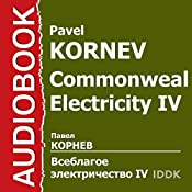 Commonweal Electricity IV [Russian Edition] | Pavel Kornev