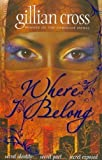 Where I Belong by Cross, Gillian (2010) Gillian Cross