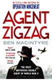 Agent Zigzag: The True Wartime Story of Eddie Chapman: Lover, Traitor, Hero, Spy (reissued)