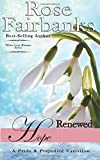 img - for Renewed Hope: A Pride and Prejudice Variation (When Love Blooms) (Volume 2) book / textbook / text book