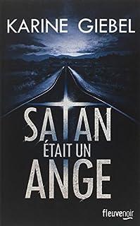 Satan était un ange, Giebel, Karine