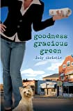 Goodness Gracious Green - The Green Series #2 (Gone to Green Series)