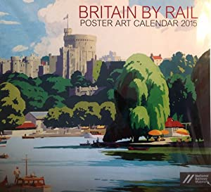 Britain By Rail Poster Art Large Wall Calendar 2015