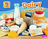 Dairy on MyPlate (What s on MyPlate?)