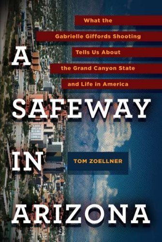 a-safeway-in-arizona-what-the-gabrielle-giffords-shooting-tells-us-about-the-grand-canyon-state-and-