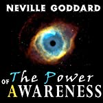 The Power of Awareness: Dover Empower Your Life | Neville Goddard