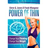 Power of Thin: Change Your Thinking Change Your Weight ~ Steve G Jones