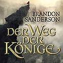 Der Weg der Könige (Die Sturmlicht-Chroniken 1.1) Hörbuch von Brandon Sanderson Gesprochen von: Detlef Bierstedt