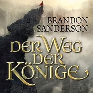 Der Weg der Könige (Die Sturmlicht-Chroniken 1.1) Hörbuch