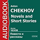 Novels and Short Stories [Russian Ediiton] (       UNABRIDGED) by Anton Chekhov Narrated by Arina Lanskaya