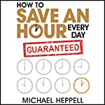 How to Save an Hour Every Day | Michael Heppell